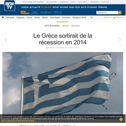 Le Grèce sortirait de la récession en 2014