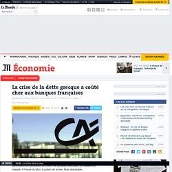 La crise de la dette grecque a coûté cher aux banques françaises