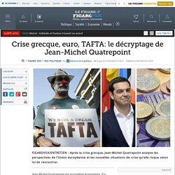 Crise grecque, euro, TAFTA: le décryptage de Jean-Michel Quatrepoint