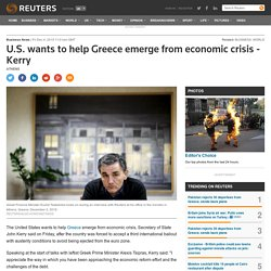 U.S. wants to help Greece emerge from economic crisis - Kerry