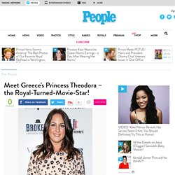 Meet Greece's Princess Theodora – the Royal-Turned-Movie-Star!