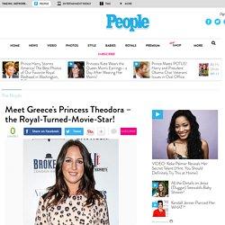 Meet Greece's Princess Theodora – the Royal-Turned-Movie-Star!
