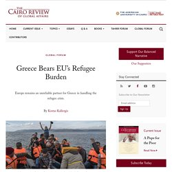 Greece Bears EU's Refugee Burden - The Cairo Review of Global Affairs