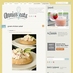 Greek Chicken Salad » Annie's Eats