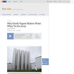Why Greek Yogurt Makers Want Whey To Go Away : The Salt