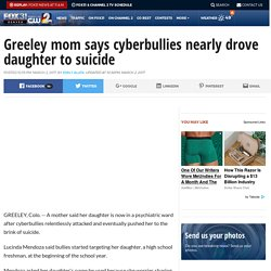 Greeley mom says cyberbullies nearly drove daughter to suicide