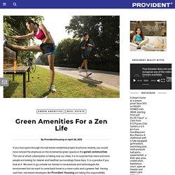 Green Amenities For a Zen Life