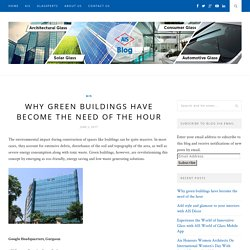 Why green buildings have become the need of the hour – AIS GLASS