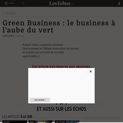 Green Business: le business à l'aube du vert, Green Business: le business à l'aube du vert