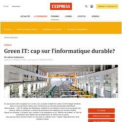 Green IT: cap sur l'informatique durable? - L'Express L'Expansion