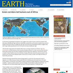 Green corridors led humans out of Africa