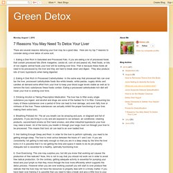 Green Detox: 7 Reasons You May Need To Detox Your Liver