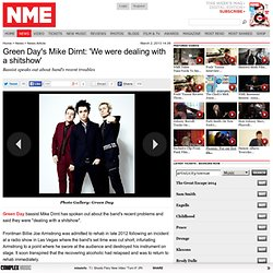 Green Day's Mike Dirnt: 'We were dealing with a shitshow'