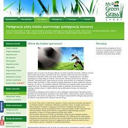 Mr. Green Grass Sport - pielęgnacja boisk piłkarskich, pielęgnacja murawy
