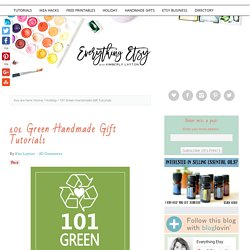 101 Green Handmade Gift Tutorials