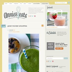 Green Monster Smoothies » Annie's Eats