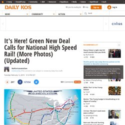 It's Here! Green New Deal Calls for National High Speed Rail! (More Photos) (Updated)