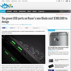 The green USB ports on Razer's new Blade cost $380,000 to design