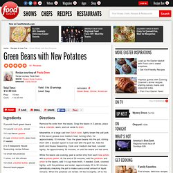 Green Beans with New Potatoes Recipe : Paula Deen