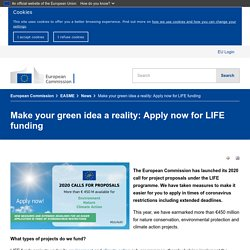 Make your green idea a reality: Apply now for LIFE funding