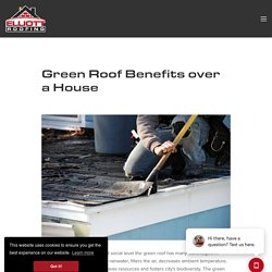 Green Roof Benefits over a House