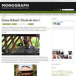 Green School : l'école de rêve !