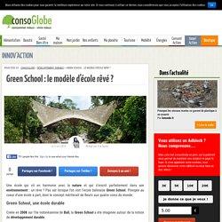 Green School : le modèle d'école rêvé ?