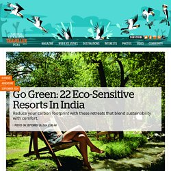 Go Green: 22 Eco-Sensitive Resorts In India