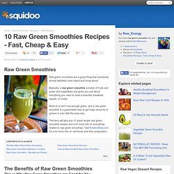 10 Raw Green Smoothies Recipes - Fast, Cheap & Easy