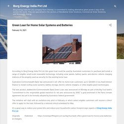 Green Loan for Home Solar Systems and Batteries