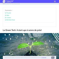 La Green Tech: 4 start-ups à suivre de près!