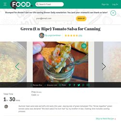 Green Un-Ripe) Tomato Salsa For Canning Recipe