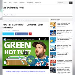 How To Fix Green HOT TUB Water