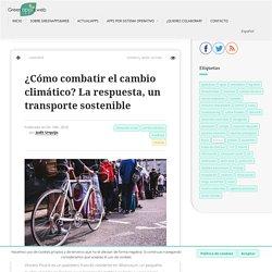 Mejorar la movilidad urbana, el arma para combatir el cambio climático