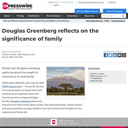 Douglas Greenberg reflects on the significance of family