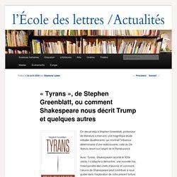 « Tyrans », de Stephen Greenblatt, ou comment Shakespeare nous décrit Trump et quelques autres - Les actualités de l'École des lettresLes actualités de l'École des lettres