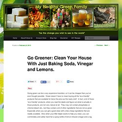 Go Greener: Clean Your House With Just Baking Soda, Vinegar and Lemons.