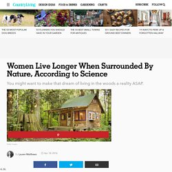 Study Finds That Women Live Longer When Their Homes Are Near Greenery - Link Between Vegetation and Mortality