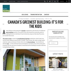 Canada's Greenest Building: It's For The Kids
