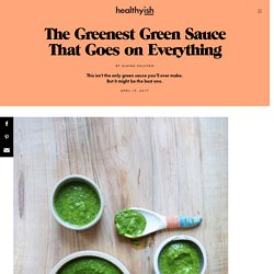 The Greenest Green Sauce That Goes on Everything