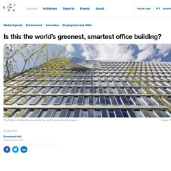 Is this the world's greenest, smartest office building?