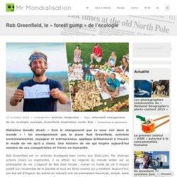 """Rob Greenfield, le """"forest Gump"""" de l'écologie"""