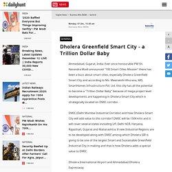 Dholera Greenfield Smart City – a Trillion Dollar Baby