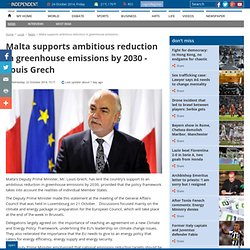 Malta supports ambitious reduction in greenhouse emissions by 2030 - Louis Grech