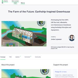 The Farm of the Future: Earthship-Inspired Greenhouse by Jordan Lejuwaan