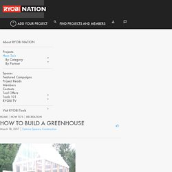 HOW TO BUILD A GREENHOUSE - RYOBI Nation Projects