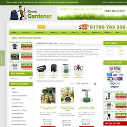 Gas, Paraffin & Electric Greenhouse Heaters