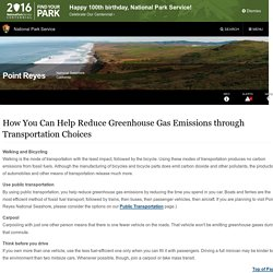 How You Can Help Reduce Greenhouse Gas Emissions through Transportation Choices - Point Reyes National Seashore (U.S. National Park Service)