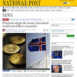 If Iceland adopts the loonie, Greenland could soon follow: economist