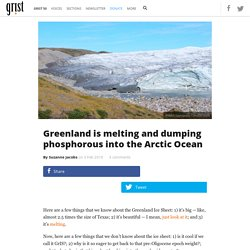 Greenland is melting and dumping phosphorous into the Arctic Ocean